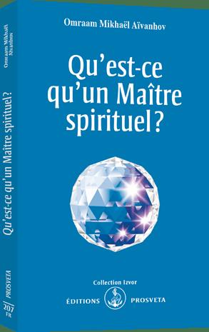 Qu'est-ce qu'un Maître spirituel ?