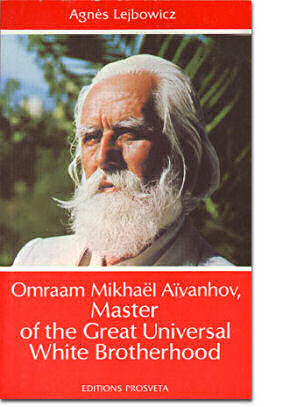 Omraam Mikhaël Aïvanhov, Master of the great FBU - Agnès Lejbowicz
