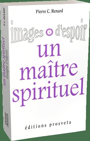 Un maître spirituel - Images d'espoir (Pierre C. Renard)
