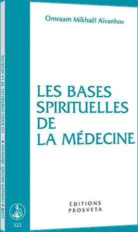 Les bases spirituelles de la médecine